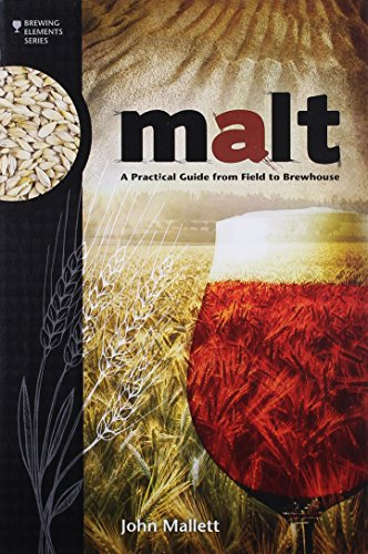 Mallett, J: Malt: A Practical Guide from Field to Brewhouse (Brewing Elements)