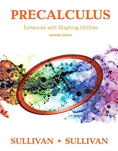 Compare Textbook Prices for Precalculus Enhanced with Graphing Utilities 7 Edition ISBN 9780134119281 by Sullivan, Michael,Sullivan III, Michael