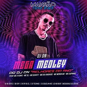 Mega Medley do DJ DN Melhores do Ano (feat. MC Titanic, MC 3L, MC Duartt, MC Gui Andrade, MC Menor MT, Mc Sapinha, Dj W-Beatz, JC NO BEAT, DJ Douglinhas, GP DA ZL, DJ Ery, DJ Tezinho & Megabaile Do Areias) (Mansão Funk Rave)