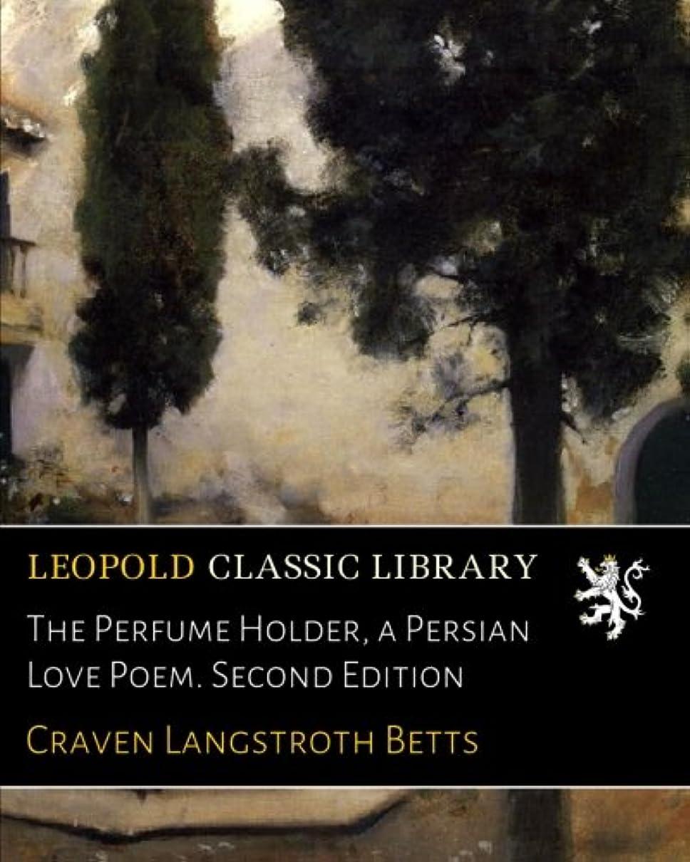 ホース日没ひらめきThe Perfume Holder, a Persian Love Poem. Second Edition