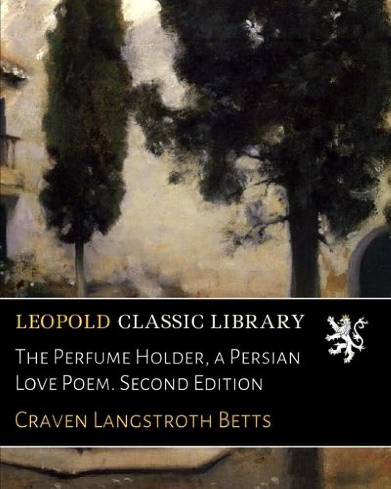 国家矢キャッシュThe Perfume Holder, a Persian Love Poem. Second Edition