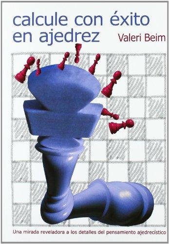 Calcule con éxito en ajedrez (Tactica Y Estrategia)