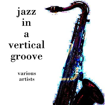 Jazz In A Vertical Groove