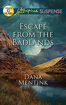 Escape from the Badlands - Book #3 of the South Dakota Badlands
