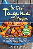 The Best Tagine Recipes: Original Moroccan Tagine Recipes for You and Your Family (Slow Cooker Moroccan Cookbook) (English Edition)