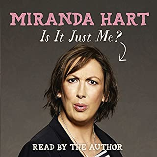 FREE FIRST CHAPTER: Is It Just Me?                   By:                                                                                                                                 Miranda Hart                               Narrated by:                                                                                                                                 Miranda Hart                      Length: 24 mins     131 ratings     Overall 2.9