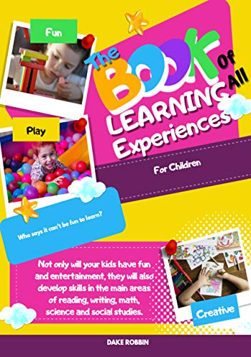 The Book Of All Learning Experiences For Children: 145 Entertaining Exercises And Games For Childr (English Edition)