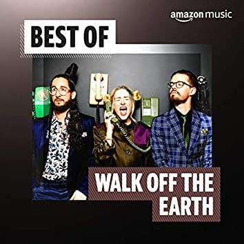 Best of Walk Off the Earth