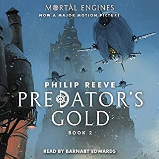 Predator's Gold     Mortal Engines, Book 2              De :                                                                                                                                 Philip Reeve                               Lu par :                                                                                                                                 Barnaby Edwards                      Durée : 9 h et 36 min     1 notation     Global 4,0