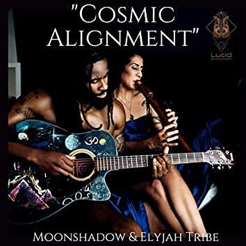 Cosmic Alignment (feat. Elyjah Tribe)