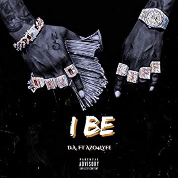 I Be (feat. D.A.)