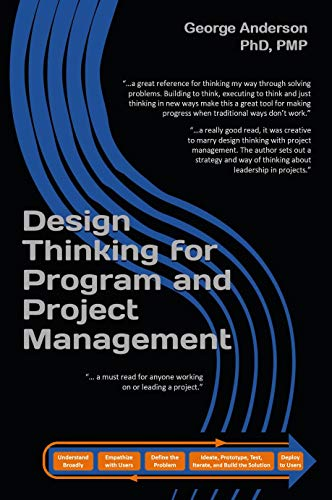 Amazon Com Design Thinking For Program And Project Management Ebook Anderson George Kindle Store