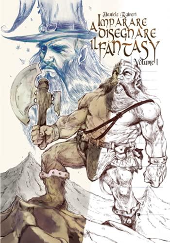 Imparare a disegnare il fantasy volume1