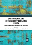 Environmental and Sustainability Education Policy: International Trends, Priorities and Challenges