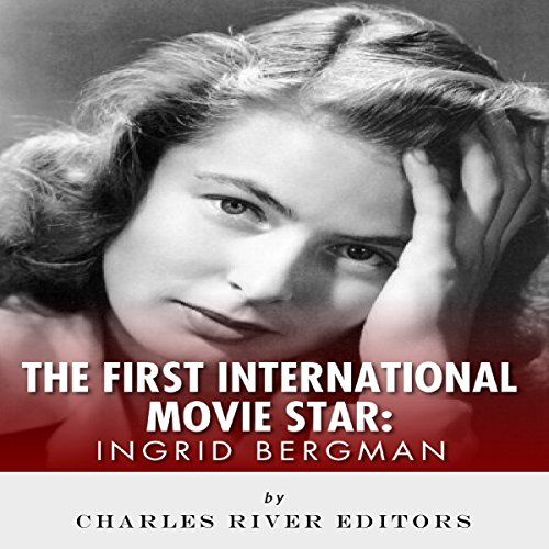 Ingrid Bergman: The First International Movie Star audiobook cover art