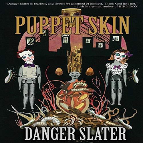 Puppet Skin Audiobook By Danger Slater cover art