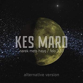Kes Mard (Alternative Version)