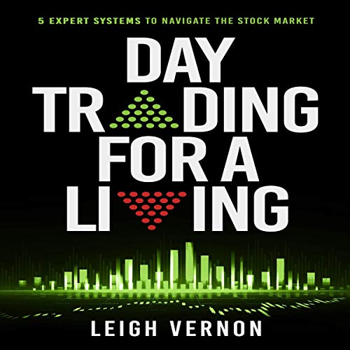 Day Trading for a Living: 5 Expert Systems to Navigate the Stock Market cover art