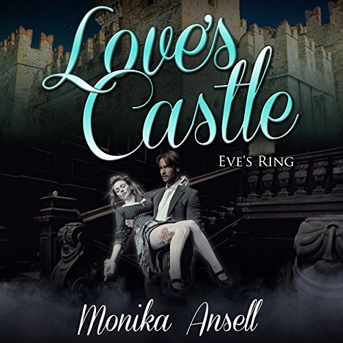 Love's Castle: Eve's Ring Audiobook By Monika Ansell cover art