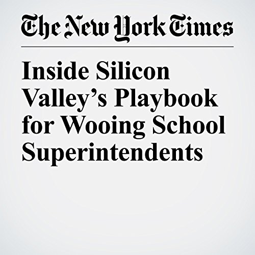 Inside Silicon Valley's Playbook for Wooing School Superintendents copertina
