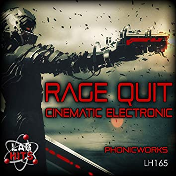 Rage Quit: Cinematic Electronic