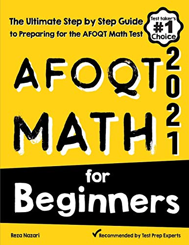 AFOQT Math for Beginners: The Ultimate Step by Step Guide to Preparing for the AFOQT Math Test