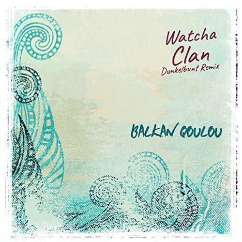 Watcha Clan & [Dunkelbunt] feat. Killo Killo, Cloud Tissa & Sista Ka