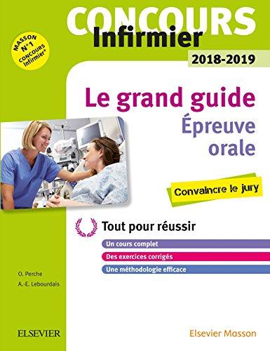 Concours Infirmier 2018-2019 Épreuve orale Le grand guide: Tout pour réussir
