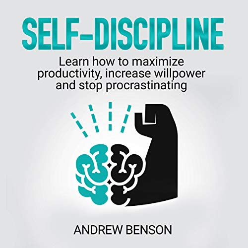 Self-Discipline: Learn How to Maximize Productivity, Increase Willpower and Stop Procrastinating audiobook cover art