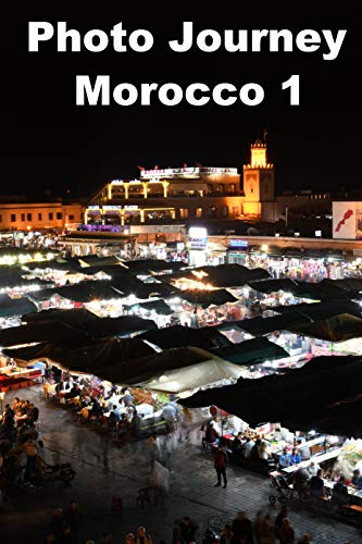 Photo Journey -Travel around the world in a 20 minute commute-: Morocco 1 Marrakesh, desert, High Atlas and traditional wedding ceremony (English Edition)