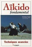 Aïkido fondamental - Techniques avancées