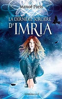 La Dernière Sorcière d'Imria par [Manoë Paris]