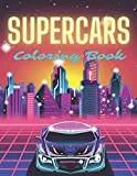Supercars Coloring Book: Luxury Colouring Cars For Kids