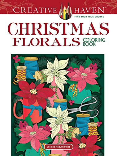Creative Haven Christmas Florals Coloring Book (Adult Coloring)