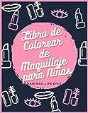 Libro de Colorear de Maquillaje para Niñas: Libro De Colorear Para Chicas Adolescentes,Libro de colorear para niñas,Diseños de moda - fashion- ... adolescente | Cuaderno creativo para chicas.