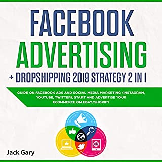 Facebook Advertising + Dropshipping 2019 Strategy 2 in 1 audiobook cover art