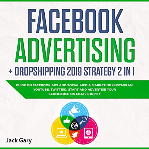 Couverture de Facebook Advertising + Dropshipping 2019 Strategy 2 in 1