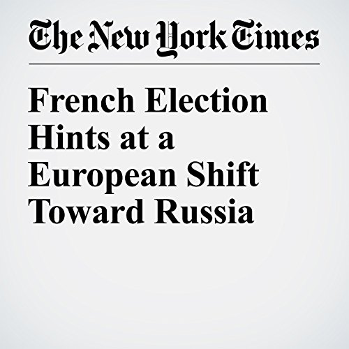 French Election Hints at a European Shift Toward Russia cover art