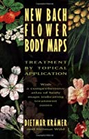 New Bach Flower Body Maps: Treatment by Topical Application by Dietmar Kramer(1996-05-01)