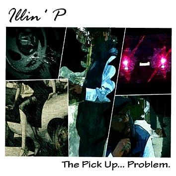 The Pick up... Problem (feat. Evan Schlosser)