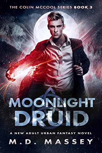Book: Moonlight Druid - A New Adult Urban Fantasy Novel (The Colin McCool Paranormal Suspense Series Book 3) by M.D. Massey