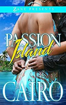 Passion Island: A Novel (Zane Presents) by [Cairo]