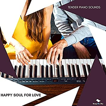 Happy Soul For Love - Tender Piano Sounds