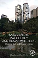 Environmental Psychology and Human Well-Being: Effects of Built and Natural Settings