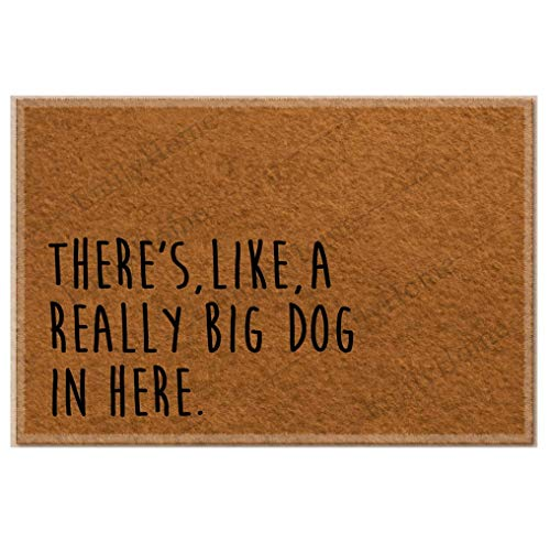 Doormat Custom Theres Like a Really Big Dog in here Funny DoorMat Welcome Indoor Mats Personalized Novelty Entry Rug 23.6 x15.7