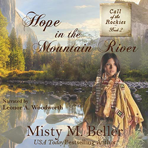 Hope in the Mountain River Audiobook By Misty M. Beller cover art