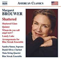 Margaret Brouwer: Shattered - Chamber Music by Maia String Quartet (2014-05-27)