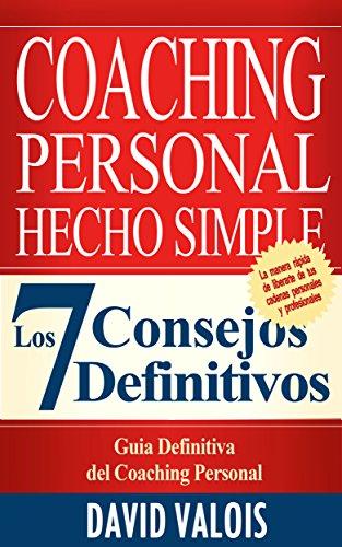 COACHING Para El Éxito: Los 7 Consejos Definitivos (SUPERACIÓN PERSONAL Y AUTOAYUDA nº 12)
