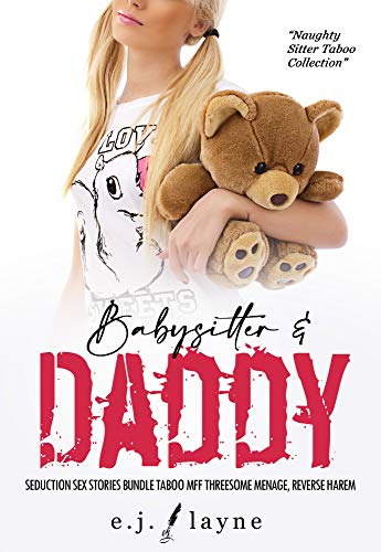 Babysitter & Daddy Seduction Sex Stories Bundle: Taboo MFF Threesome Menage, Reverse Harem (Naughty Sitter Taken Collection Book 1)