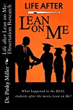 Life after Lean on Me - Dissertation Research: What happened to the REAL students after the movie